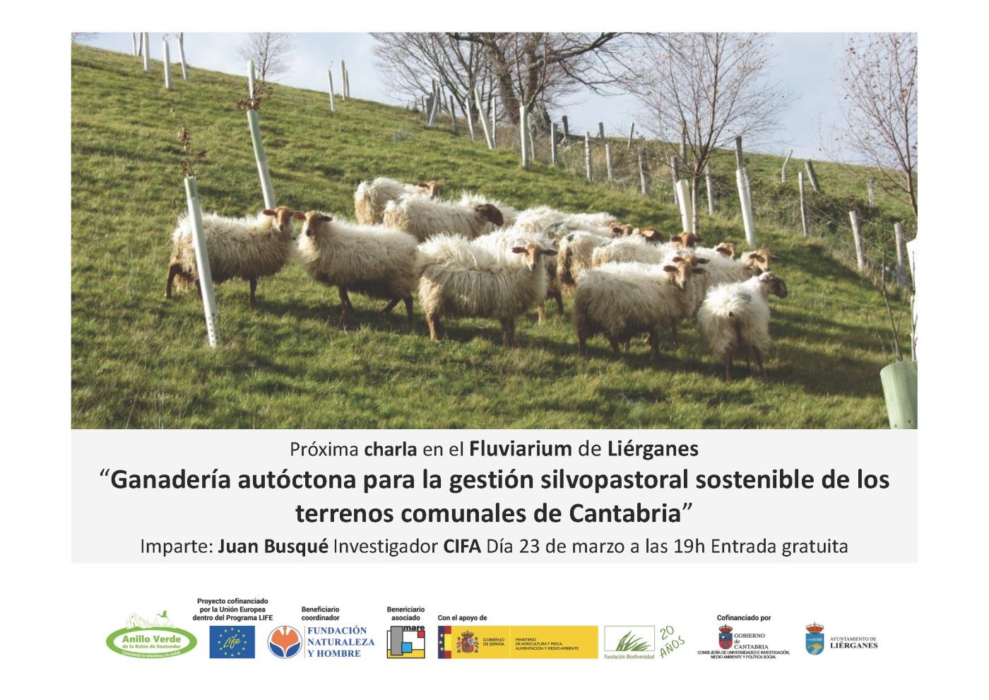 Charla Ganadería autóctona para la gestión silvopastoral sostenible de los terrenos comunales de Cantabria. Ecomuseo Fluviriaum el 23 marzo 2018 a 19 horas.
